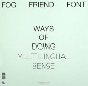 Fog Friend Font - Ways of Doing Multilingual Sense (coffret)