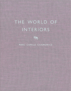 Marc Camille Chaimowicz - The World of Interiors