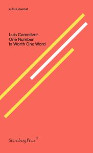 Luis Camnitzer - E-flux journal - One Number Is Worth One Word