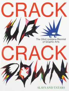 Crack Up – Crack Down - The 33rd Ljubljana Biennial of Graphic Arts