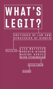 What\'s Legit? - Critiques of Law and Strategies of Rights
