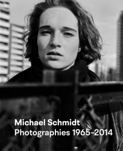 Michael Schmidt - Photographies 1965-2014