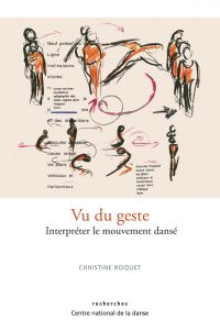 Christine Roquet - Vu du geste - Interpréter le mouvement dansé