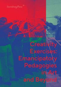 Creativity Exercises - Emancipatory Pedagogies in Art and Beyond