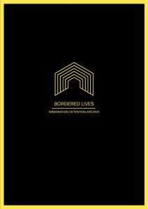 Bordered Lives - Immigration Detention Archive