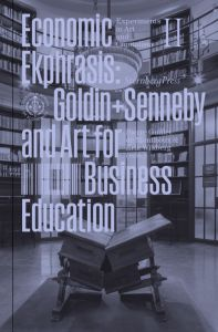 Goldin+Senneby - Economic Ekphrasis - Goldin+Senneby and Art for Business Education