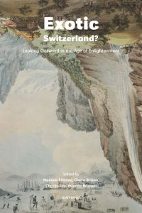 Exotic Switzerland? - Looking Outward in the Age of Enlightenment