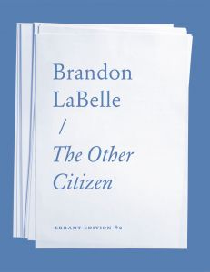 Brandon LaBelle - The Other Citizen