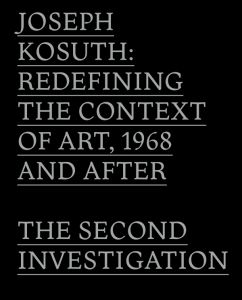 Joseph Kosuth - Redefining the Context of Art, 1968 and After - The Second Investigation and Public Media