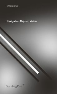 E-flux journal - Navigation Beyond Vision