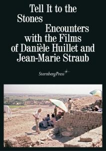 Tell it to the Stones - Encounters with the films of Danièle Huillet and Jean-Marie Straub