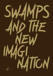 Swamps and the New Imagination - On the Future of Cohabitation in Art, Architecture and Philosophy