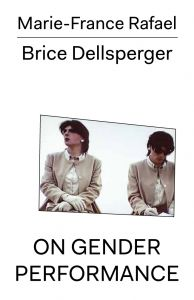 Brice Dellsperger - On Gender Performance
