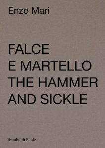 Enzo Mari - Falce e martello / The Hammer and Sickle