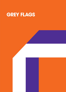 - Grey Flags