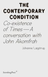 Johanne Løgstrup - The Contemporary Condition - Co-existence of Times – A conversation with John Akomfrah