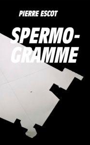 Pierre Escot - Spermogramme