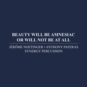 Anthony Pateras - Beauty Will Be Amnesiac Or Will Not Be At All (CD)