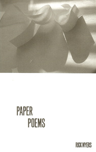 Rick Myers - Paper poems