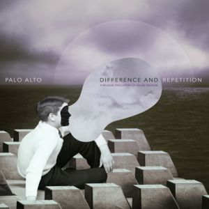 Palo Alto - Difference and Repetition - A Musical Evocation Of Gilles Deleuze (2 vinyl LP)