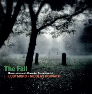 Lustmord, Nicolas Horvath - The Fall