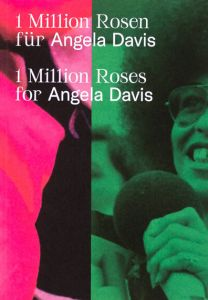 1 Million Roses for Angela Davis / 1 Million Rosen für Angela Davis
