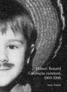 Hubert Renard - Catalogue raisonné - 1969-1998