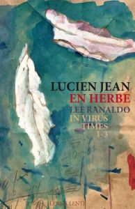 Lucien Jean, Lee Ranaldo - En herbe / In Virus Times (livre + CD)