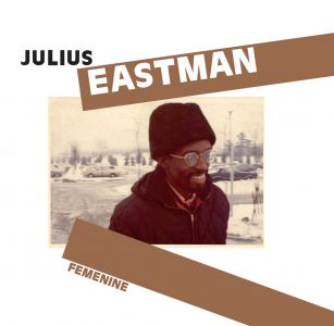 Julius Eastman - Femenine - Performed by ensemble 0  (CD)