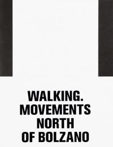 Erling Kagge - Walking - Movements North of Bolzano
