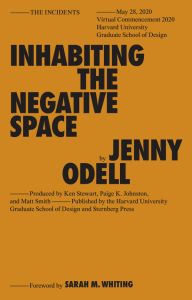 Jenny Odell - Inhabiting the Negative Space
