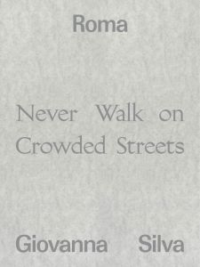 Giovanna Silva - Roma - Never Walk on Crowded Streets