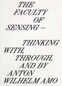 The Faculty of Sensing - Thinking With, Through, and by Anton Wilhelm Amo