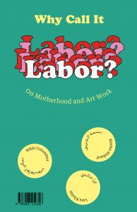 Why Call it Labor? - On Motherhood and Art Work