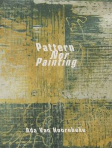Ada Van Hoorebeke - Pattern Nor Painting