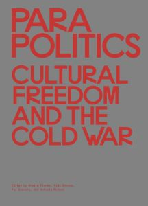 Parapolitics - Cultural Freedom and the Cold War