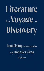 Donatien Grau - Literature is a Voyage of Discovery - Tom Bishop in Conversation with Donatien Grau