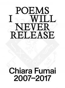 Chiara Fumai - Poems I Will Never Release, 2007-2017