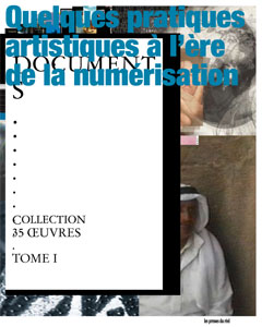Documents – Some artistic practices of the digital age - Collection 35 works – Volume 1
