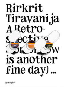 Rirkrit Tiravanija - A Retrospective - (tomorrow is another fine day)...